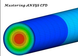 Mastering ANSYS CFD (Computational Fluid Dynamics)